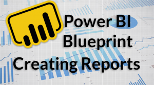Power BI Blueprint creating reports